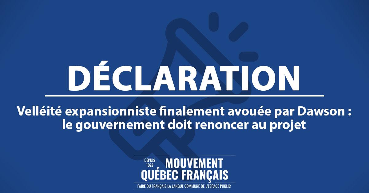 DÉCLARATION Velléité expansionniste finalement avouée parDawson Le gouvernement doit renoncer au projet copie