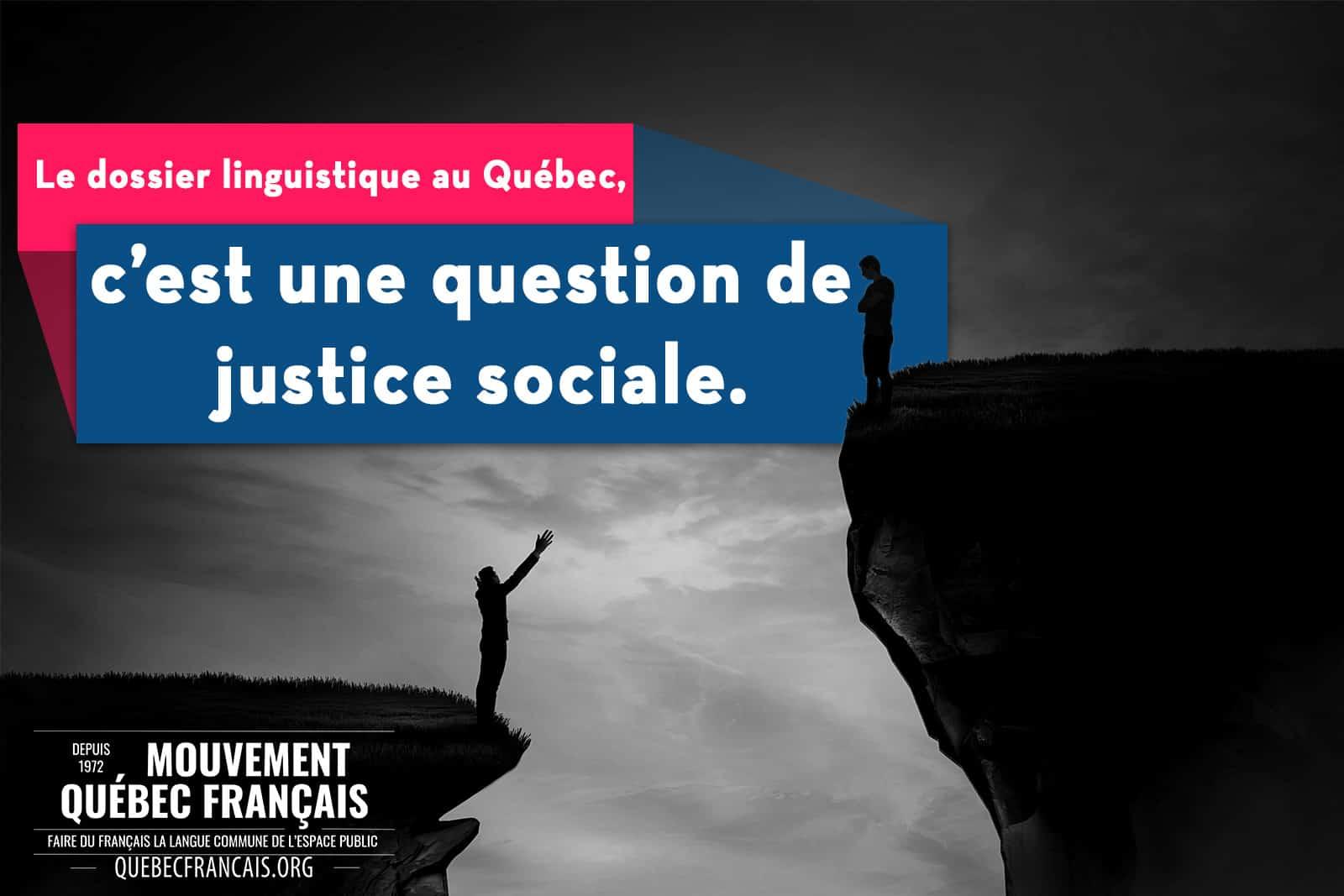 Le dossier linguistique au Québec est une question de justice sociale