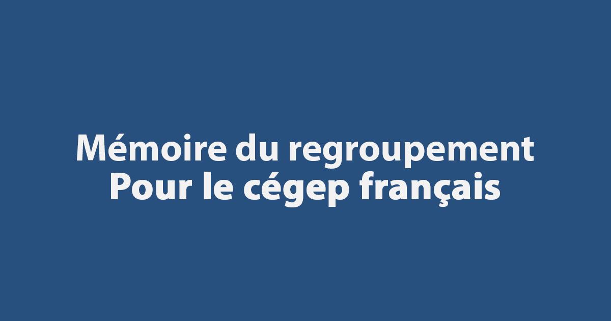 Mémoire du regroupement Pour le cégep français