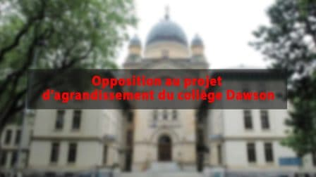 Opposition au projet d'agrandissement du collège Dawson 1